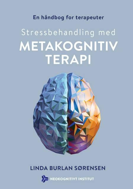 Stressbehandling med metakognitiv terapi af Linda Burlan Sørensen