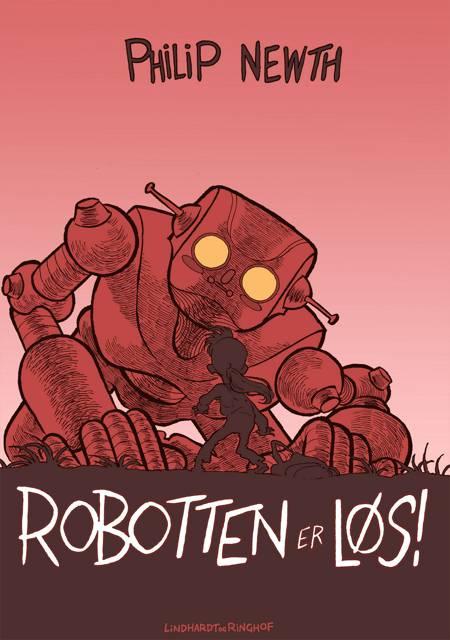 Robotten er løs! af Philip Newth