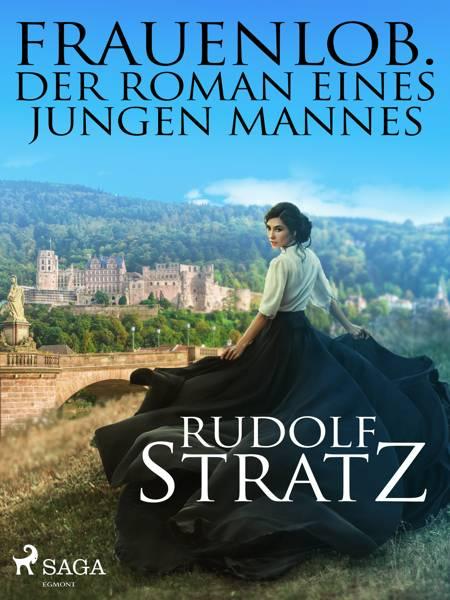 Frauenlob. Der Roman eines jungen Mannes af Rudolf Stratz