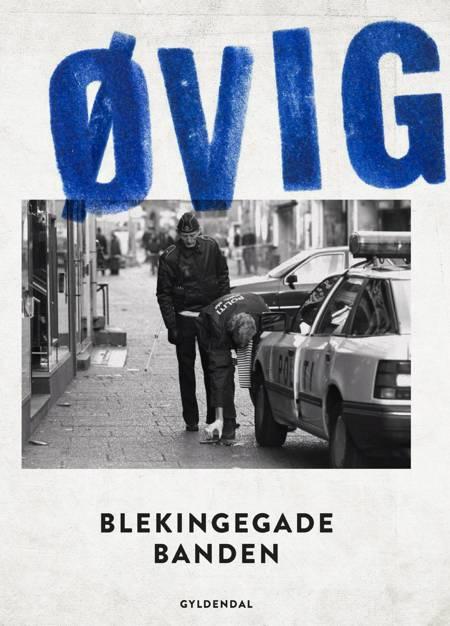 Blekingegadebanden 1 & 2 af Peter Øvig Knudsen