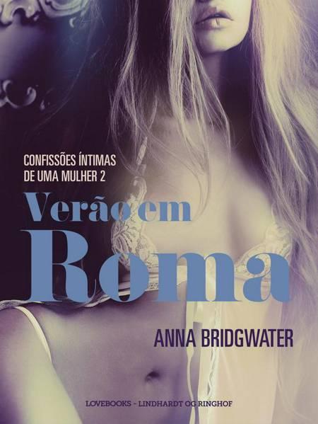 Verão em Roma - Confissões Íntimas de uma Mulher 2 af Anna Bridgwater