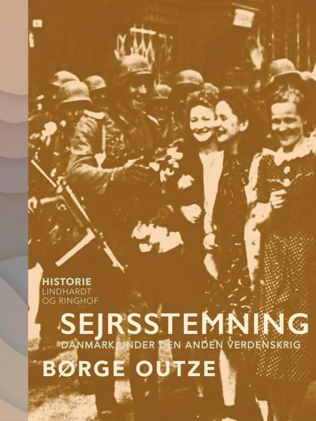 Sejrsstemning. Danmark under den anden verdenskrig af Børge Outze