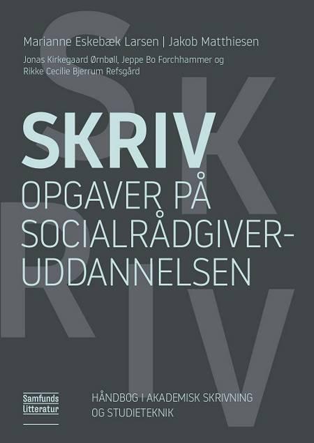 Skriv opgaver på socialrådgiveruddannelsen af Jakob Matthiesen og Marianne Eskebæk Larsen