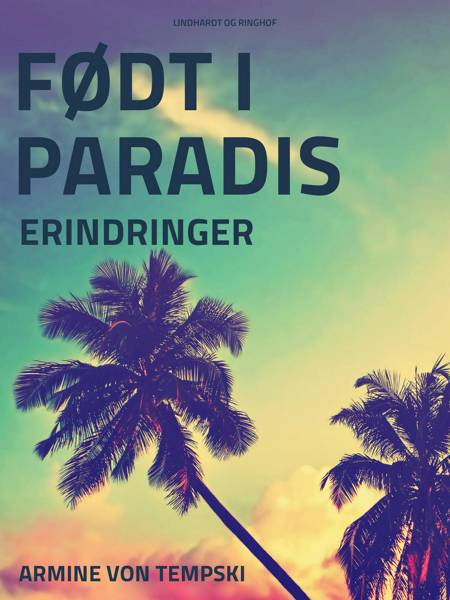 Født i Paradis af Armine Von Tempski