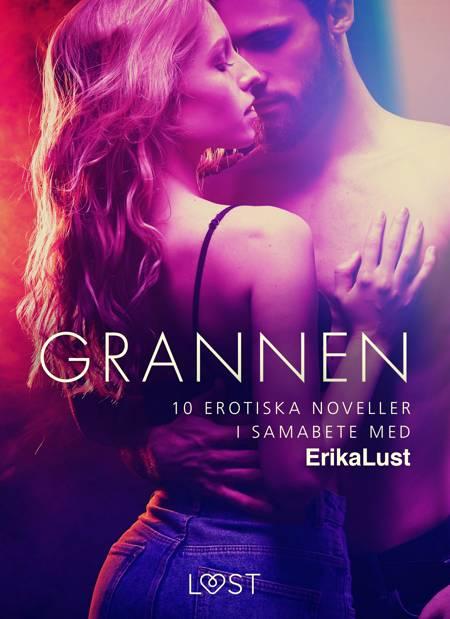 Grannen - 10 erotiska noveller i samabete med Erika Lust