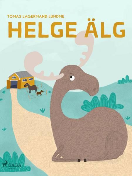 Helge Älg af Tomas Lagermand Lundme