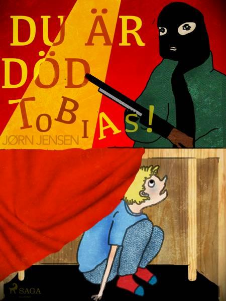 Du är död, Tobias! af Jørn Jensen