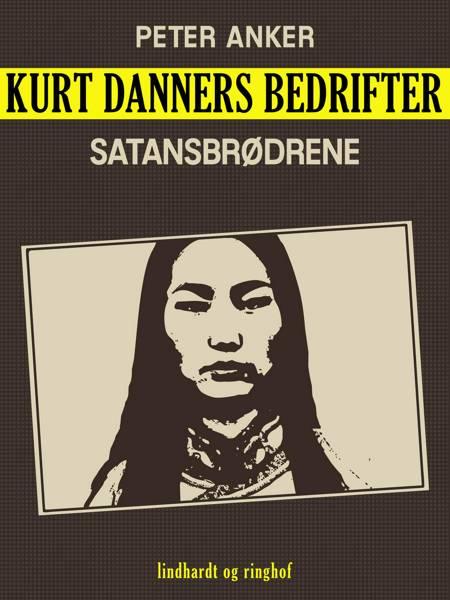 Kurt Danners bedrifter: Satansbrødrene af Peter Anker