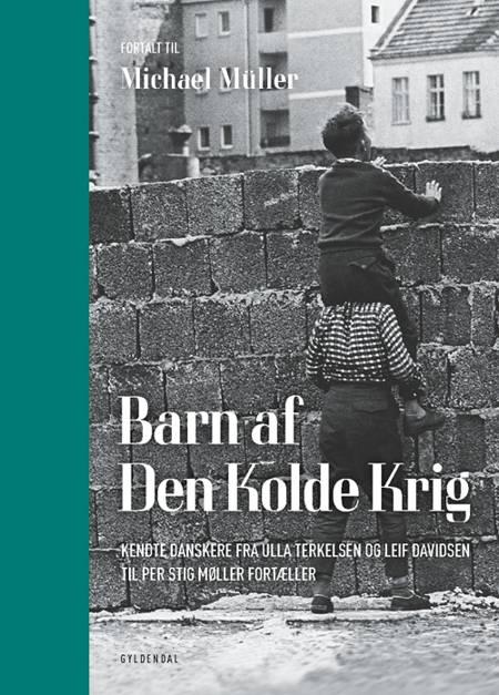 Barn af Den Kolde Krig af Michael Müller