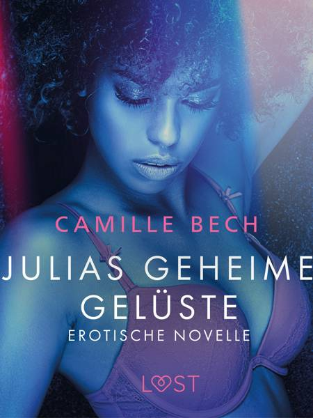 Julias geheime Gelüste - Erotische Novelle af Camille Bech