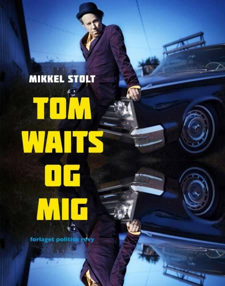 Tom Waits og mig af Mikkel Stolt