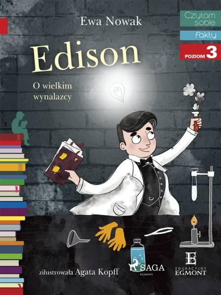 Edison - O wielkim wynalazcy af Ewa Nowak