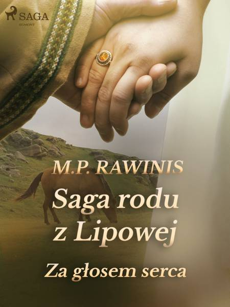 Saga rodu z Lipowej 7: Za głosem serca af Marian Piotr Rawinis