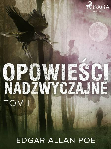 Opowieści nadzwyczajne - Tom I af Edgar Allan Poe