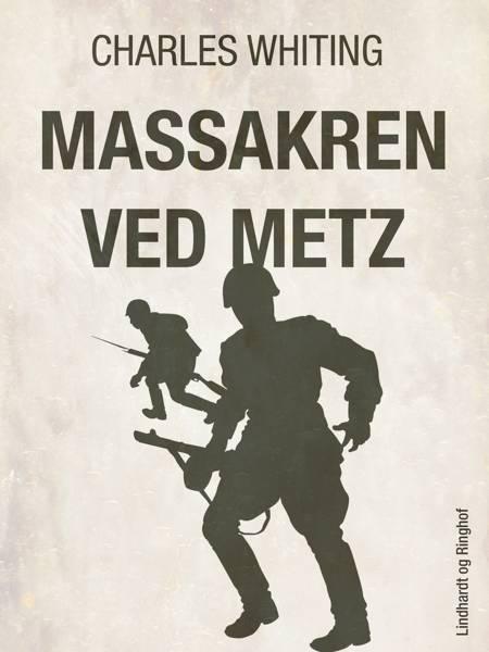 Massakren ved Metz af Charles Whiting