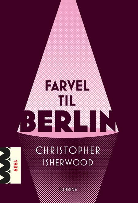 Farvel til Berlin af Christopher Isherwood