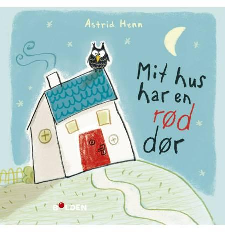 Mit hus har en rød dør af Astrid Henn