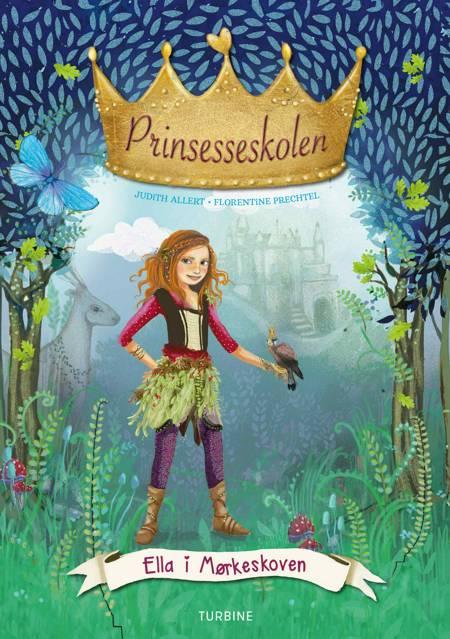 Prinsesseskolen 3: Ella i Mørkeskoven af Judith Allert