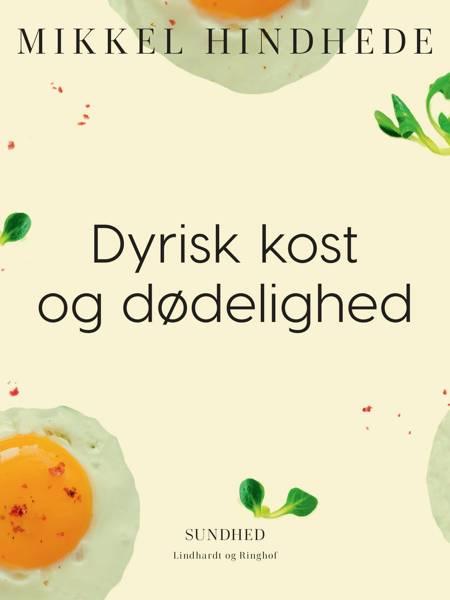 Dyrisk kost og dødelighed af Mikkel Hindhede