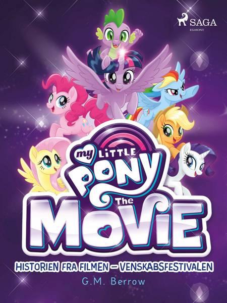 My Little Pony - Historien fra filmen - Venskabsfestivalen af G. M. Berrow