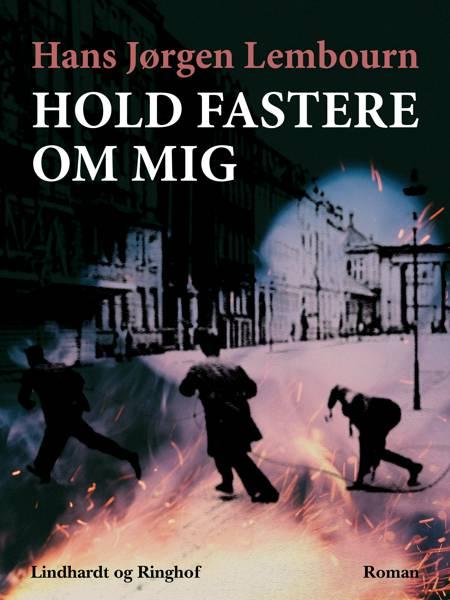 Hold fastere om mig af Hans Jørgen Lembourn