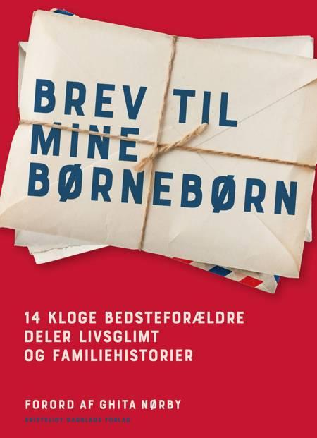 Brev til mine børnebørn af Per Schultz Jørgensen, Ghita Nørby og Elisabeth Gjerluff Nielsen m.fl.