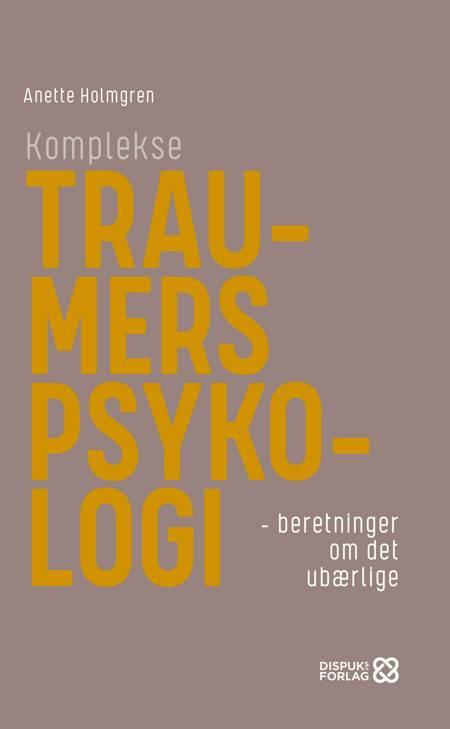 Komplekse traumers psykologi af Anette Holmgren