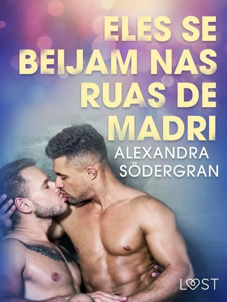 Eles se beijam nas ruas de Madri - Conto Erótico af Alexandra Södergran