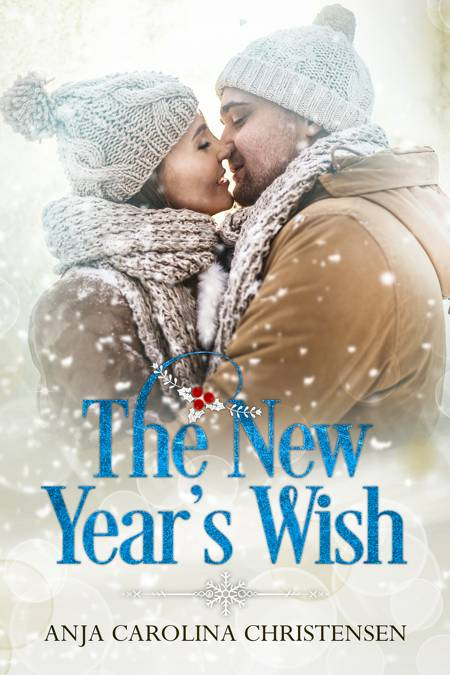 The New Year's Wish af Anja Carolina Christensen