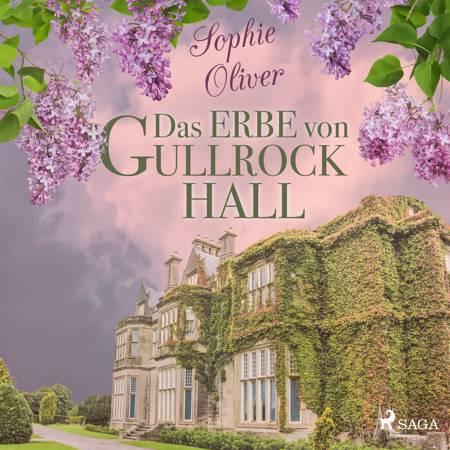 Das Erbe von Gullrock Hall af Sophie Oliver