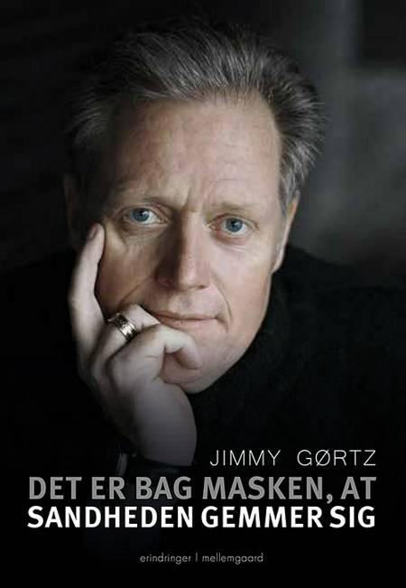 Det er bag masken, at sandheden gemmer sig af Jimmy Gørtz
