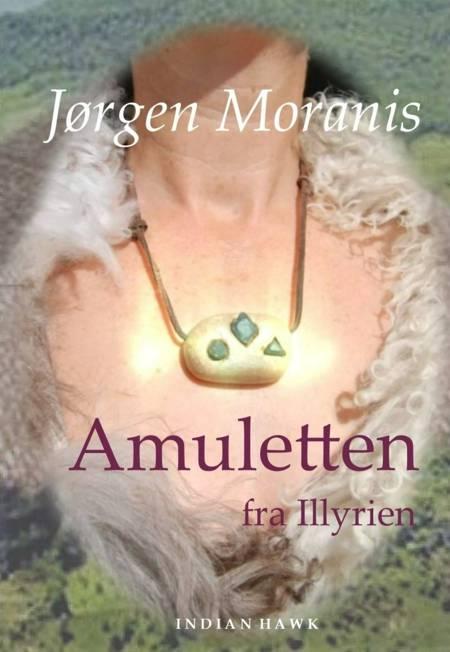 Amuletten fra Illyrien af Jørgen Moranis