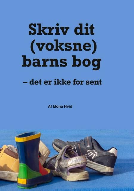 Skriv dit (voksne) barns bog af Mona Hvid