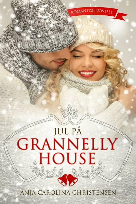 Jul på Grannelly House af Anja Carolina Christensen