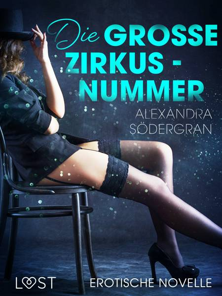 Die große Zirkusnummer - Erotische Novelle af Alexandra Södergran