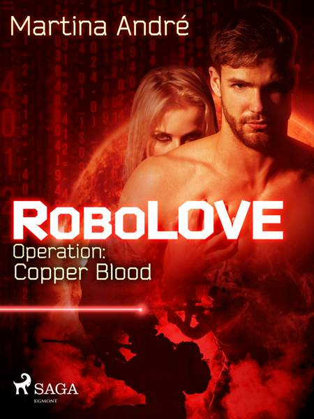 Robolove #2 - Operation: Copper Blood af Martina André