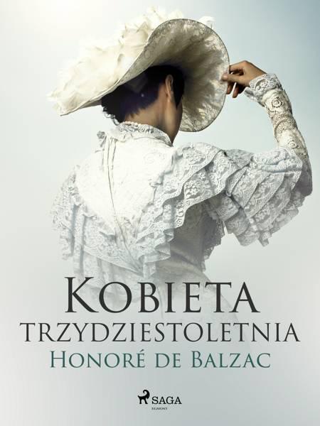 Kobieta trzydztestoletnia af Honoré de Balzac