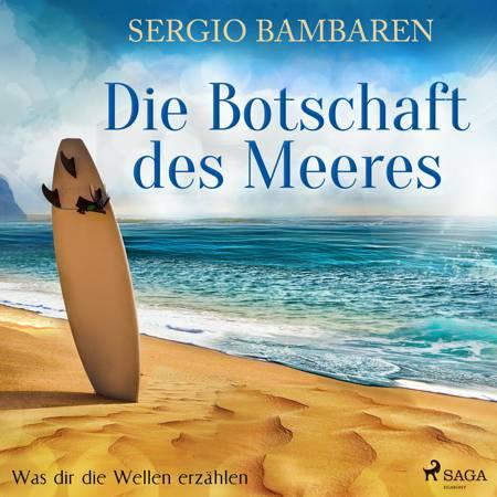 Die Botschaft des Meeres - Was dir die Wellen erzählen af Sergio Bambaren