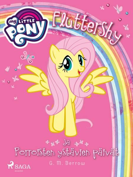 My Little Pony - Fluttershy ja Pörröisten ystävien päivät af G. M. Berrow