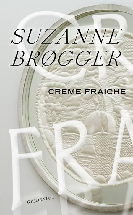 Creme fraiche af Suzanne Brøgger
