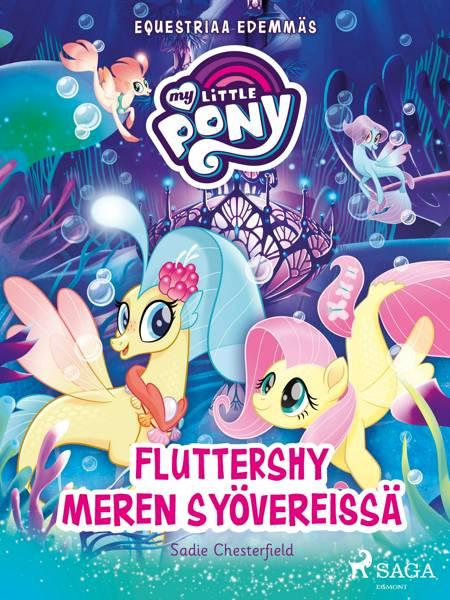 My Little Pony - Equestriaa edemmäs - Fluttershy meren syövereissä af Sadie Chesterfield