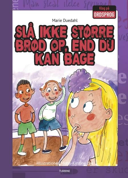 Slå ikke større brød op, end du kan bage af Marie Duedahl
