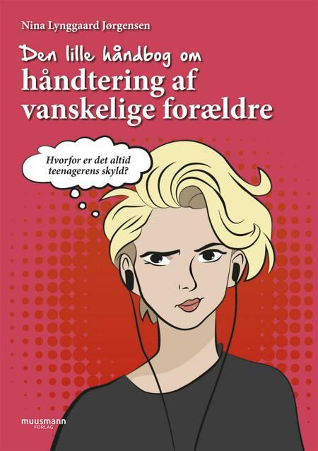Den lille håndbog om håndtering af vanskelige forældre af Nina Lynggaard Jørgensen