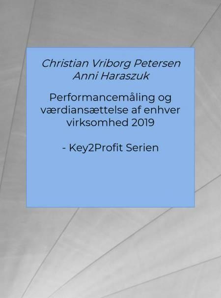 Performancemåling og værdiansættelse af enhver virksomhed 2019 af Anni Haraszuk og Christian Vriborg Petersen