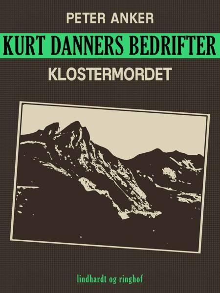 Kurt Danners bedrifter: Klostermordet af Peter Anker