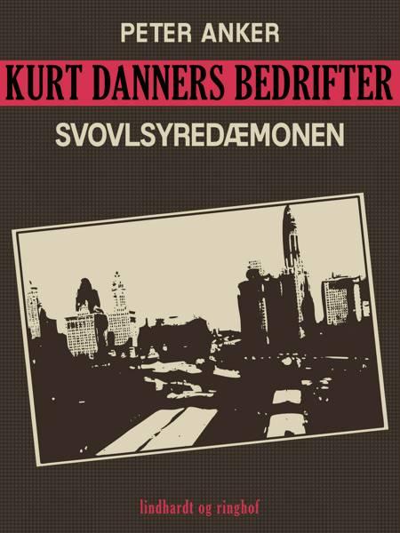 Kurt Danners bedrifter: Svovlsyredæmonen af Peter Anker