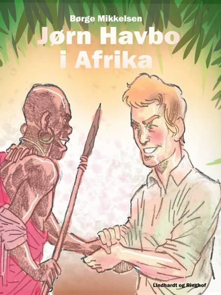 Jørn Havbo i Afrika af Børge Mikkelsen