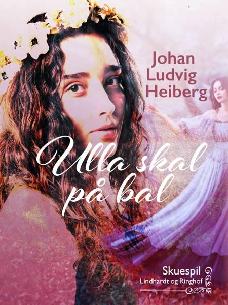 Ulla skal på bal af Johan Ludvig Heiberg