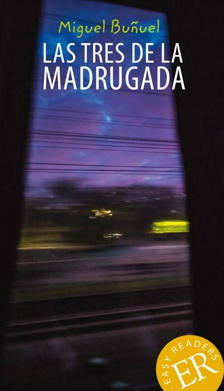 Las tres de la madrugada, ER A af Miguel Buñuel