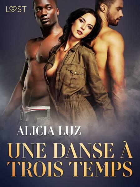 Une danse à trois temps - Une nouvelle érotique af Alicia Luz